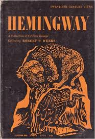 hemingway a collection of critical essays ernest edited by  hemingway a collection of critical essays ernest edited by robert p weeks hemingway com books