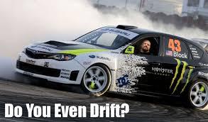 Do You Even Drift? | Do You Even Lift? | Know Your Meme via Relatably.com