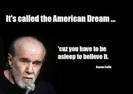 George Carlin American Dream Quote Best of George Carlin Nailed It In 24 Spydersden