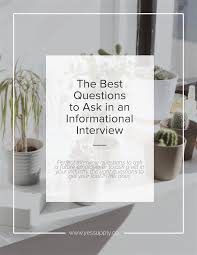 Good Questions To Ask In An Informational Interview The Best Questions To Ask In An Informational Interview
