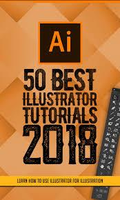 50 Best Adobe Illustrator Tutorials Of 2018 Tutorials