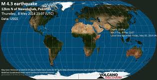 It was the second time tremors hit kp during the day. Quake Info Moderate Mag 4 3 Earthquake 12km N Of Nawabshah Pakistan On Friday May 09 2014 04 07 46 1 User Experience Report Volcanodiscovery