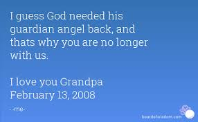 Angel Love Quotes Extraordinary I Guess God Needed His Guardian Angel Back And Thats Why You Are No