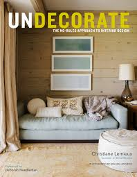 Amazon.com: Undecorate: The No-Rules Approach to Interior Design ...
