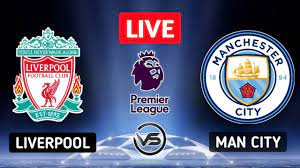 Liverpool vs Manchester City Live Premier League Live | Man City vs  Liverpool EPL Match Live - YouTube