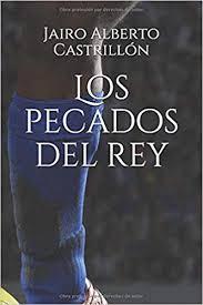 Amazon.com: Los pecados del rey (Spanish Edition) (9781549606762):  Castrillón, Jairo Alberto: Books