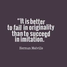Quotes About Succeeding Amazing Herman Melville It Is Better To Fial In Originality Than To Succeed