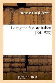 Francesco luigi ferrari, un ricordo. Le Regime Fasciste Italien Sciences Sociales French Edition Ferrari F 9782329205441 Amazon Com Books