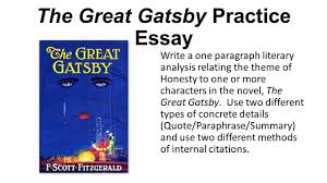 the great gatsby practice essay write a one paragraph literary  the great gatsby practice essay write a one paragraph literary analysis relating the theme of honesty