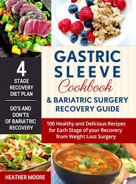 gastric sleeve cookbook bariatric surgery recovery guide 100 healthy and delicious recipes for each se of your recovery from weight loss surgery by