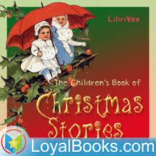 The Children's Book of Christmas Stories by Asa Don Dickinson