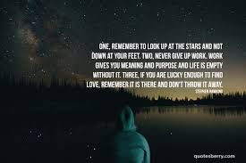 One Remember To Look Up At The Stars And Not Down Quotesberry