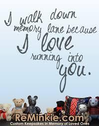 Memory Quotes (Part 1) - ReMinkie Memory Bears & Custom Keepsakes & Memory Quotes: Collected by ReMinkie Memory Bears Adamdwight.com
