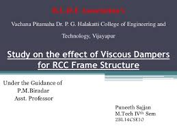 Viscous Damping Study On The Effect Of Viscous Dampers For Rcc Frame Structure