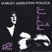 Marilyn Middleton Pollock : Those Women of the Vaudeville Blues CD Amazing  Value 5017116501821 | eBay