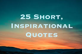 Short Inspirational Quotes Amazing 48 Short Inspirational Quotes And Sayings LetterPile