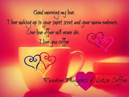 Sweet Good Morning Love Quotes Best Of Good Morning My Love Quotes For Him Enchanting Sweet Good Morning