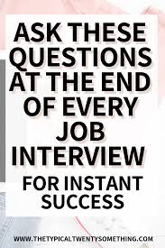 Best Questions To Ask After An Interview 12 Best Questions To Ask During A Job Interview To Get Hired