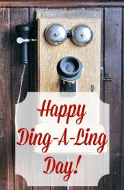 Happy Ding-A-Ling Day