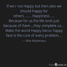Happiness Quote Custom If We R Not Happy But The Quotes Writings By Aditi Singh