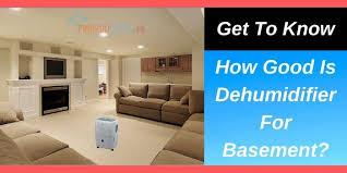 how good is dehumidifier for basement