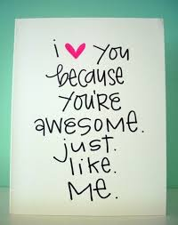 I Love You Because Quotes Magnificent I Love You Because You're Awesome Just Like Me Love Quotes IMG