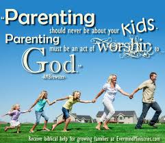 Christian Quotes For Kids Best Of Parenting Must Be An Act Of Worship To God Christian Quote
