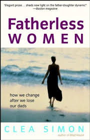 Father Death Quotes Custom Fatherless Women How We Change After We Lose Our Dads Clea Simon