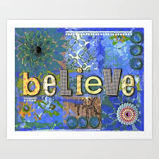 Inspirational Collages Blue Painting Collage Mixed Media Believe Inspirational Painting Graduation Gift Art Print By Jilllambert