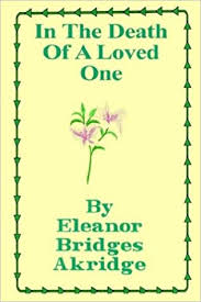 In the Death of a Loved One: Akridge, Eleanor Bridges ...