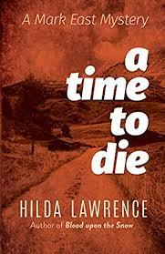 A Time to Die (Mark East, book 2) by Hilda Lawrence