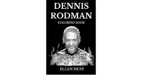 "Dennis Rodman Coloring Book: Legendary NBA Basketball Icon and famous ""The  Worm"", Controversial Cultural Figure and Rebel Inspired Adult Coloring  Book: Huff, Ellen: Amazon.sg: Books"