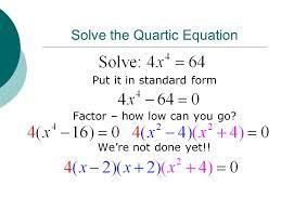 10 solve the quartic equation put it in standard form factor