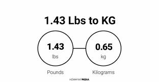 1 43 Lbs To Kg Howmanypedia Com