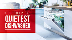 What Is The Quietest Dishwasher Of 2019 Review W Audible