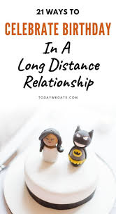 Distance Quotes 21 Birthday Celebration Ideas For Your Long
