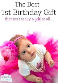 best gift for 1st birthday that really a at all return ideas s