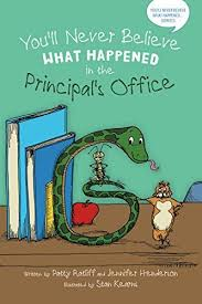 You'll Never Believe What Happened in the Principal's Office by ...