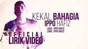 Now we recommend you to download first result saat bahagia ippo hafiz lirik mp3. Ippo Hafiz Kekal Bahagia Official Lirik Video Youtube