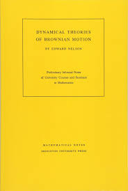 dynamical theories of brownian motion mathematical notes princeton university press mathematics notes co uk edward nelson 9780691079509