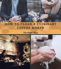 Follow these steps to clean your keurig coffee maker safely and smoothly. How To Clean A Cuisinart Coffee Maker The Easy Way In 2020