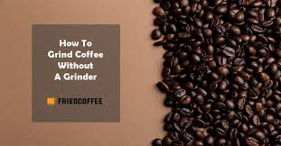 Measure out the amount of coffee you need and place in your food processor. How To Grind Coffee Beans Without A Grinder 7 Hacks Friedcoffee