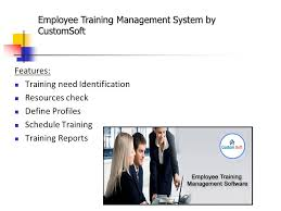 Employee Training Management Employee Training Management System By Customsoft Ppt