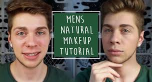 men s natural makeup tutorial men s everyday no makeup look makeup for men
