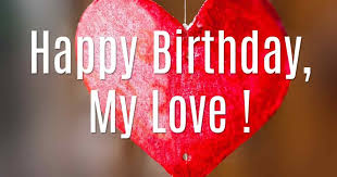 Romantic Birthday Wishes For Lover Happy Birthday My Love Beauteous Happy Birthday Love Quotes For Girlfriend