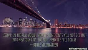 New York Quotes Inspiration Bruce Springsteen New York City Dollar Money Quotes DailyMoney