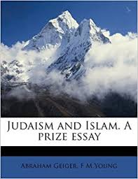 judaism and islam a prize essay abraham geiger f m young  judaism and islam a prize essay abraham geiger f m young 9781176423251 com books