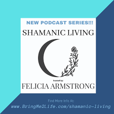 Welcome To Shamanic Living — Bring Me 2 Life
