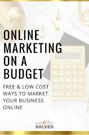 Budget Online Online Marketing On A Budget Marketing Solved