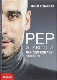 Pep Guardiola - Das Deutschland-Tagebuch: Amazon.de: Martí Perarnau,  Matthias Strobel, Carsten Regling: Bücher